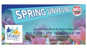 Spring Unveiling @ Splash Gallery Olympia | Olympia | Washington | United States