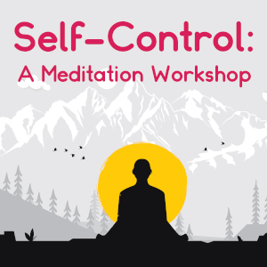 Self-Control: A Meditation Workshop @ Tushita Kadampa Buddhist Center