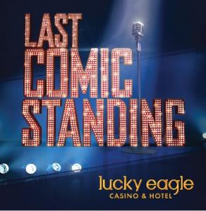 Last comic standing-Lucky Eagle Casino