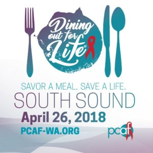 Dining Out For Life 2018 @ Numerous participating restaurants in the South Puget Sound Region: Tacoma, Olympia, Puyallup, Gig Harbor