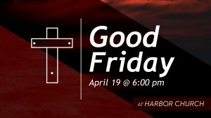 Good Friday Service @ Harbor Church