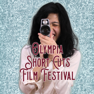 Olympia Short Cuts Film Festival @ Capitol Theater
