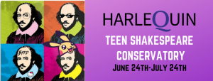 Teen Shakespeare Conservatory @ Harlequin Productions