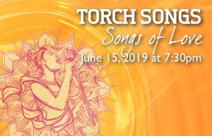 Torch Songs - Songs of Love @ The Washington Center for Performing Arts
