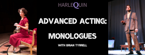 Advanced Acting: Monologues with Brian Tyrrell @ Harlequin Productions
