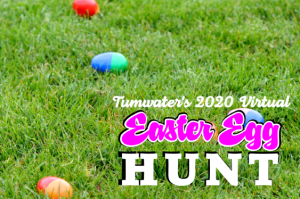 Tumwater's 2020 Virtual Easter Egg Hunt @ https://www.facebook.com/events/597525930850857/
